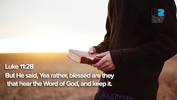 But He said, Yea rather, blessed are they that hear the Word of God, and keep it.