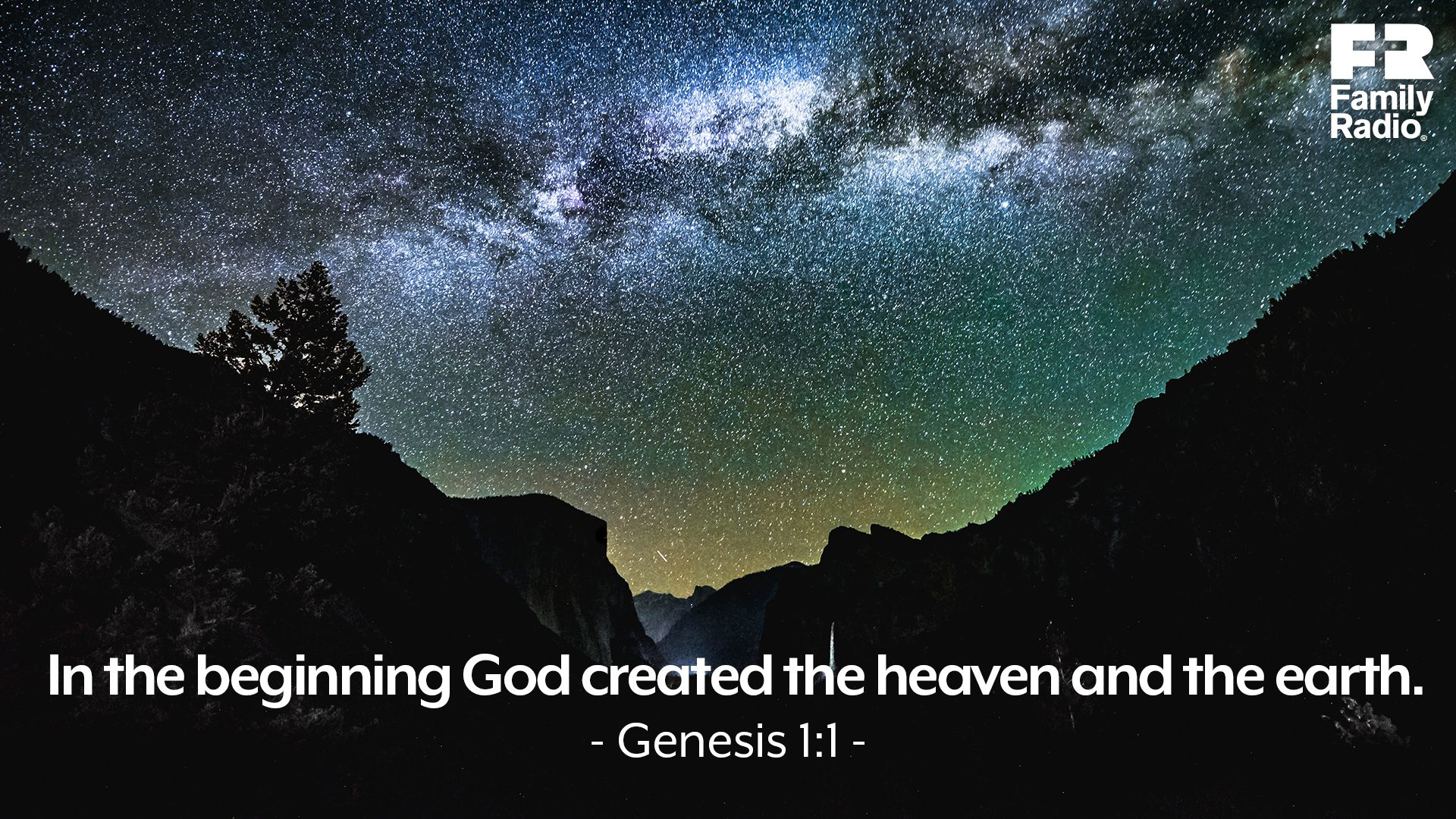"""In the beginning God created the heaven and the earth."""